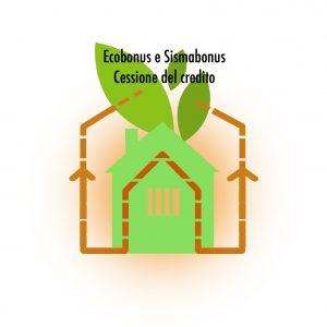 Ristrutturare Casa, Ecobonus e sisma bonus: cessione del credito